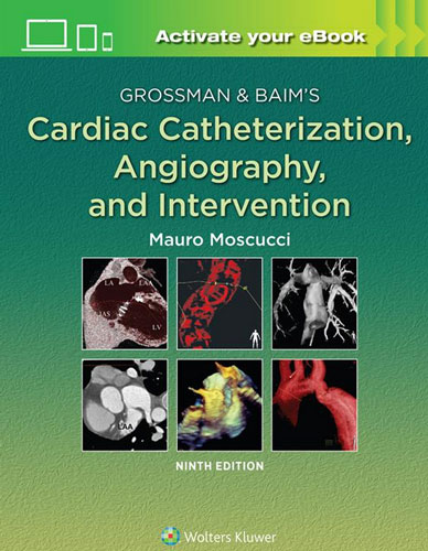 Grossman & Baims Cardiac Catheterization, Angiography, and Intervention,