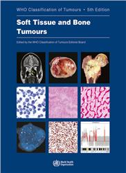 Cover Soft Tissue and Bone Tumours, WHO Classification of Tumours.